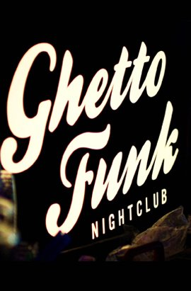 Ghetto Funk Nightclub